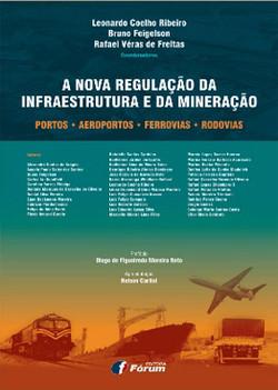 A Nova Regulação da Infraestrutura e da Mineração