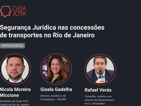 Sócio do LL debate na Casa Jota Segurança Jurídica nas concessões e PPP's de transportes no RJ