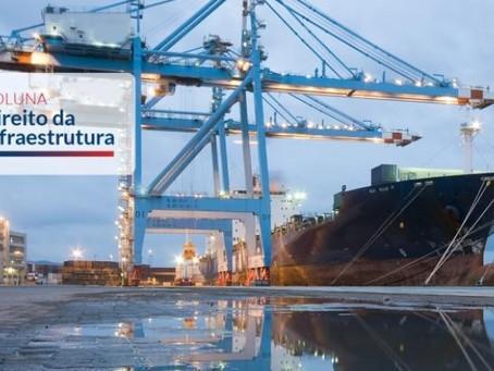 """Direito da Infraestrutura: """"A Nova Reforma Regulatória no Setor Portuário"""""""