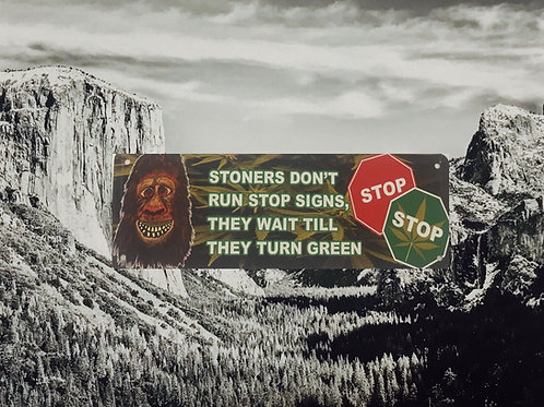 Stoners Don't Run Stop Signs Metal Sign