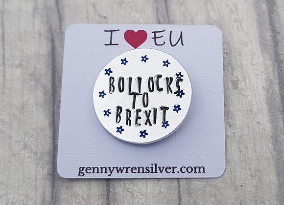 Bollocks to Brexit Badge