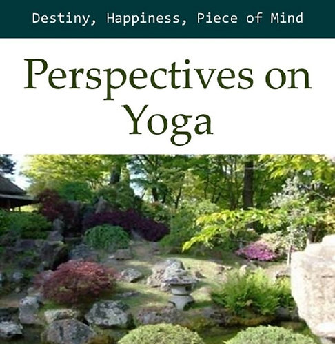 Perspectives on Yoga : Destiny, Happiness, Peace of Mind