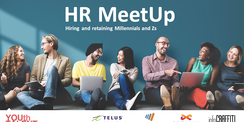 HR MeetUp - Hiring and Retaining Millennials and Zs