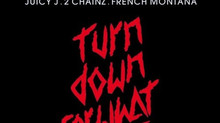 NEW MUSIC: LIL JON & DJ SNAKE FT JUICY J, 2 CHAINZ & FRENCH MONTANA – TURN DOWN FOR WHAT (REMIX)