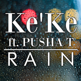 KEKE WYATT – RAIN (F. PUSHA T) [@KEKEWYATTSINGS @PUSHA_T] New Music