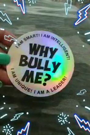 Why Bully Me? - Affirmation Holographic Sticker (3x3)