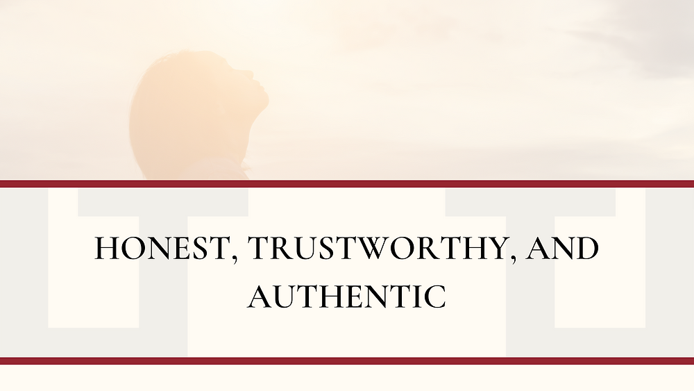Honest, Trustworthy, and Authentic