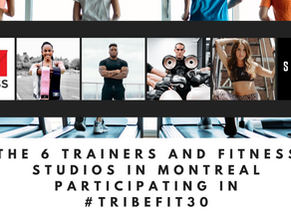 The 6 Trainers & Fitness Studios in Montreal participating in #TRIBEFIT30 | CoachSoniaTribe
