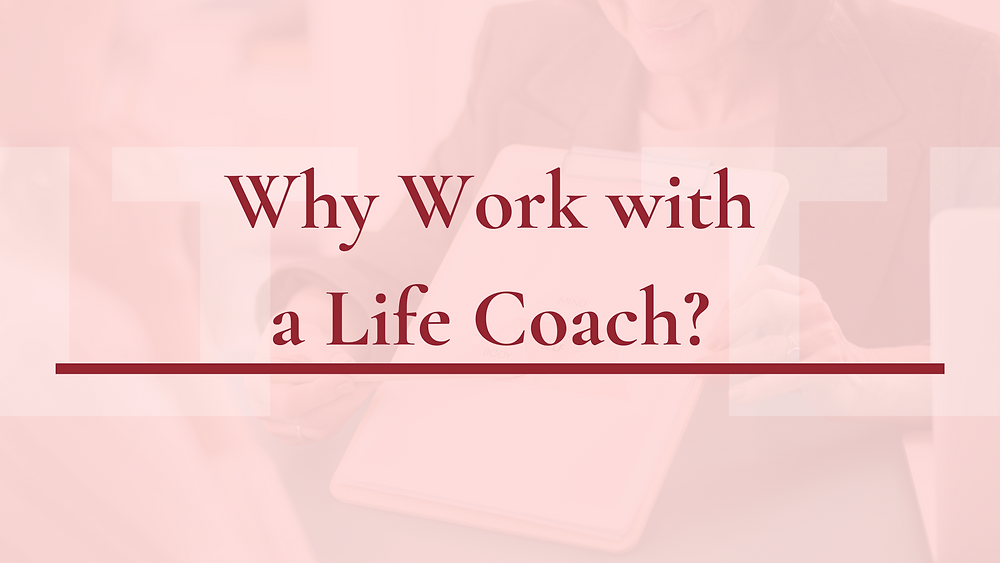 Why work with a life coach? | life coaching montreal