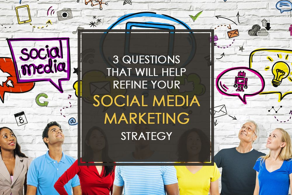 Improve your social media marketing strategy by gaining a better understanding of your audience and their needs. Here are three questions to help you.