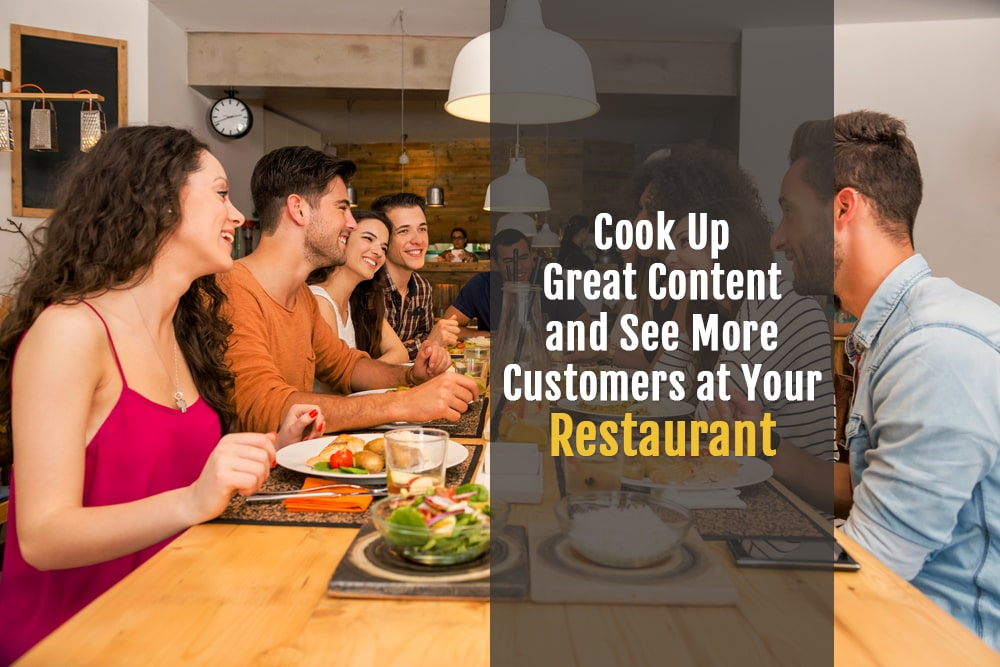 Cook Up Great Content And See More Customers At Your