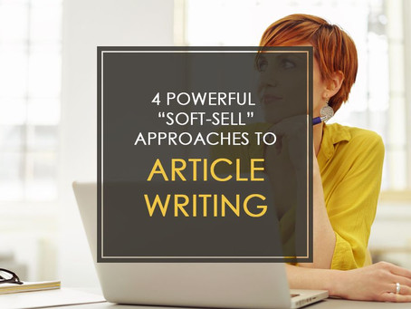 """4 Powerful """"Soft-Sell"""" Approaches to Article Writing"""