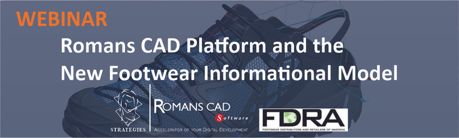 WEBINAR: Romans CAD Platform and the 'New Footwear Informational Model'