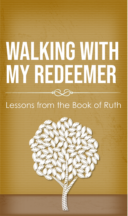 Ruth • Walking With My Redeemer