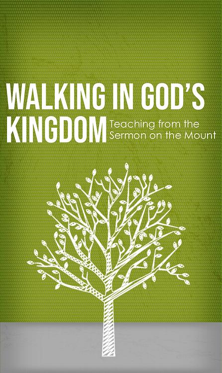 Sermon on the Mount • Walking in God's Kingdom