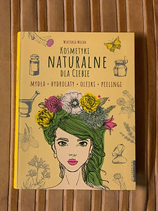 """""""Kosmetyki naturalne dla ciebie: mydła, hydrolaty, oleje i peelingi"""" Recenzja książki Wiktorii Muchy"""