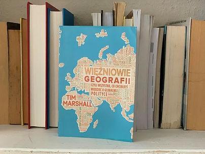 ,,Więźniowie geografii, czyli wszystko, co chciałbyś wiedzieć o globalnej polityce'' recenzja książki Tima Marshalla