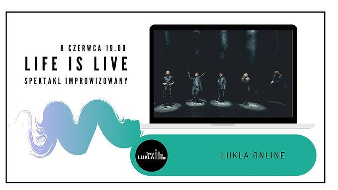 Life is live Spektakl impro online
