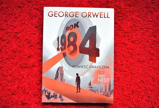 """Recenzja powieści graficznej """"Rok 1984"""" autorstwa George'a Orwella, w adaptacji i z ilustracjami Fido Nestiego"""