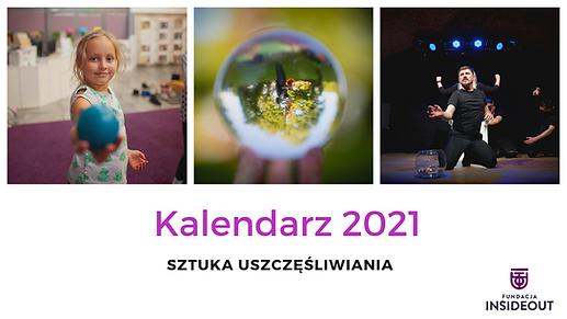 Kup Kalendarz 2021: Sztuka uszczęśliwiania i wesprzyj Fundację Inside Out
