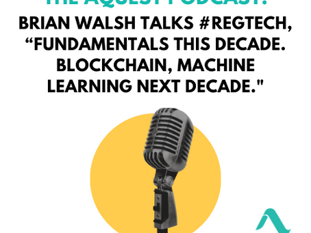 "Brian Walsh talks #RegTech, ""Fundamentals this decade. Blockchain, Machine Learning next decade."""