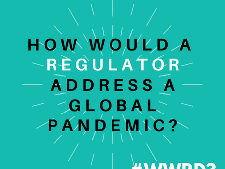 #WWRD - Episode 13 - How would Regulators Address a Global Pandemic