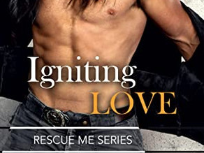 Igniting Love (Rescue Me #2) by Sara Ohlin