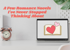 A Few Romance Novels I've Never Stopped Thinking About