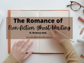 The Romance of Ghost-Writing     (ft. Brianna Hale)
