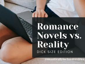 Romance Novels vs. Reality: Dick Size Edition