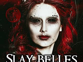 Slay Belles and Mayhem: A Medley of Dark Tales