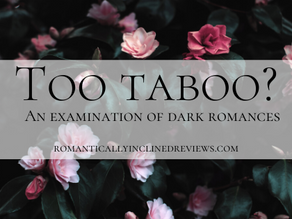 Too Taboo?: An examination of dark romances