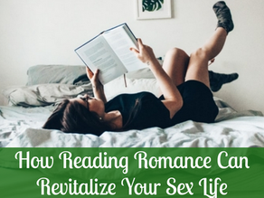How Reading Romance Novels Can Revitalize Your Sex Life