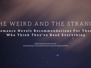 The Weird and the Strange: Romance Novels for Those Who Think They've Read Everything
