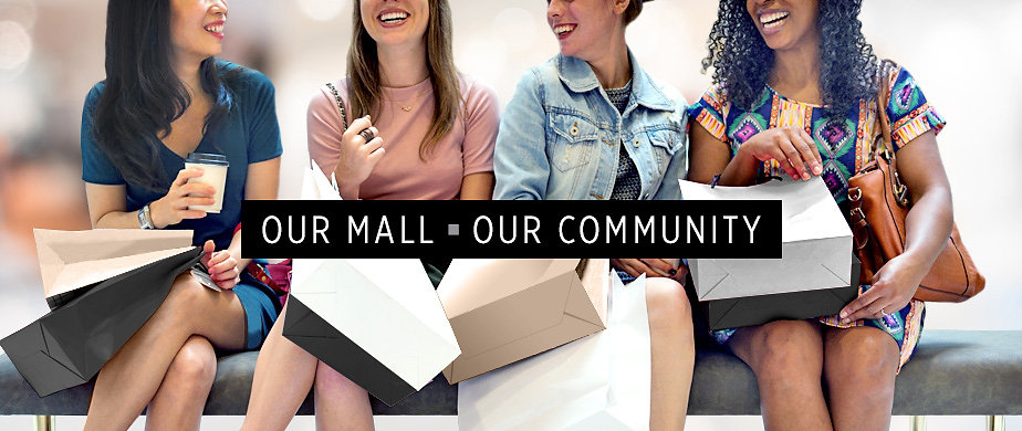 OUR MALL • OUR COMMUNITY