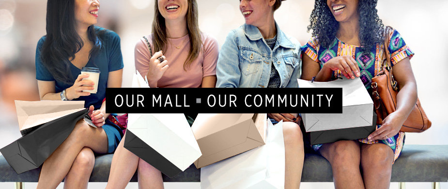 OUR MALL • OUR COMMNUITY