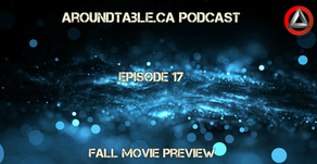 Aroundtable.ca Podcast - Episode 17: Fall Movie Preview (Part 1)