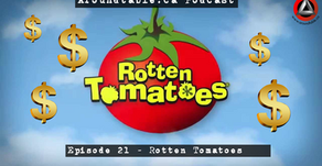 Aroundtable.ca Podcast: Episode 21 - Rotten Tomatoes