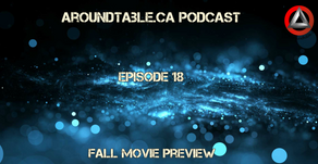 Aroundtable.ca Podcast - Episode 18: Fall Movie Preview (Part 2)
