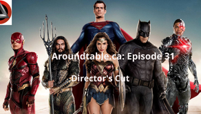 Aroundtable.ca Podcast: Episode 31 - Director's Cut