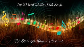 Top 10 Well Written Rock Songs (Number 10: Stronger Now - Warrant)