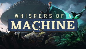 Whispers of a Machine (PC) Review