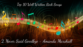 Top 10 Well Written Rock Songs (Number 2: Never Said Goodbye - Amanda Marshall