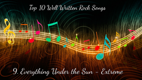 Top 10 Well Written Rock Songs (Number 9: Everything Under the Sun - Extreme)
