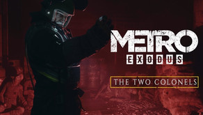 Metro Exodus: The Two Colonels (XBOX One) DLC Review
