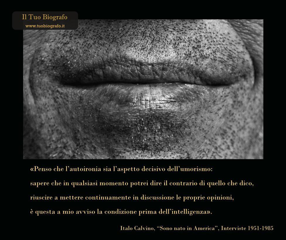 Italo Calvino - Sono nato in America - citazione - ironia - umorismo - intelligenza - Il Tuo Biografo - Nina Ferrari