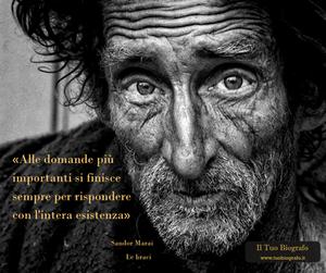 citazione vita domande - Sandor Marai - Le Braci - Il Tuo Biografo