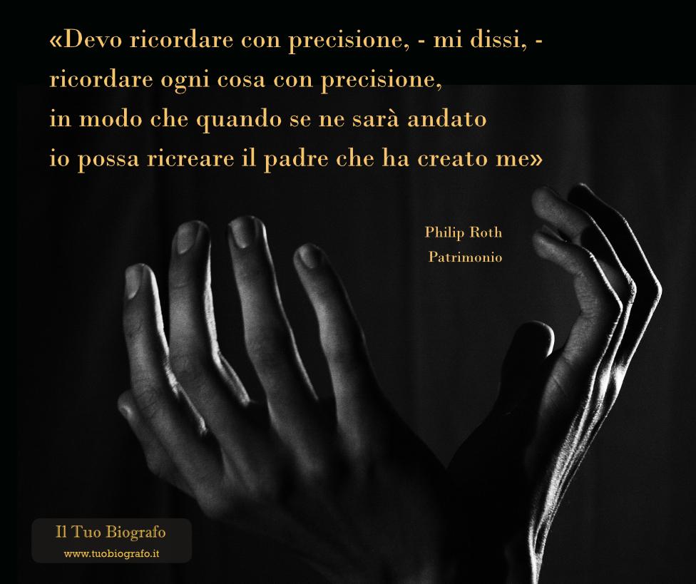 Philip Roth citazione Patrimonio romanzo padre ricordo - Il Tuo Biografo