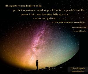 Il sognatore non desidera nulla - Fedor Dostoevskij - Le notti bianche - Il Tuo Biografo