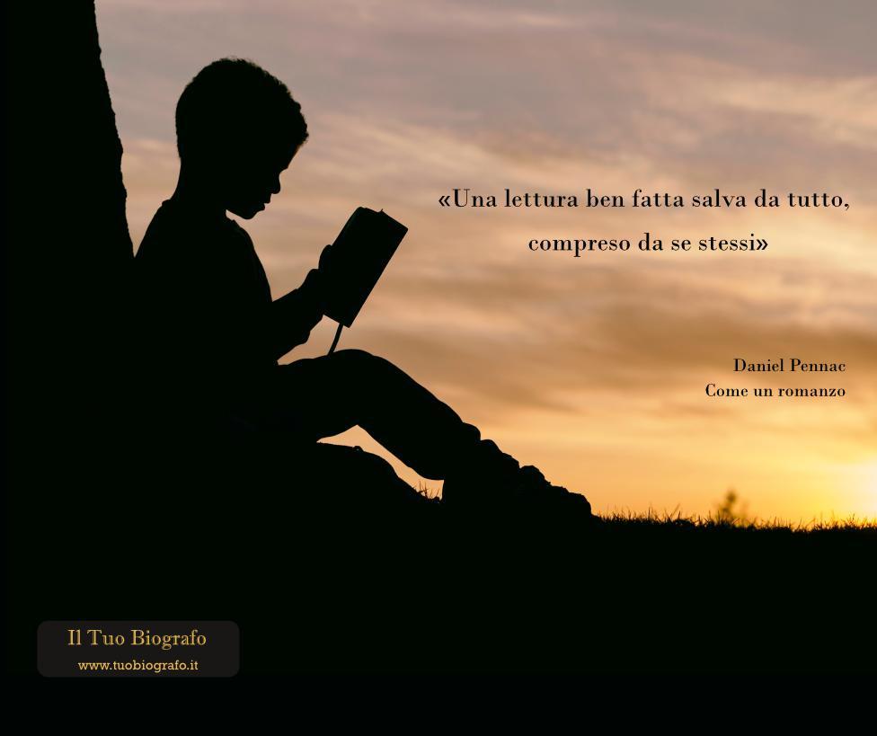 Daniel Pennac - citazione - Come un romanzo - Il Tuo Biografo